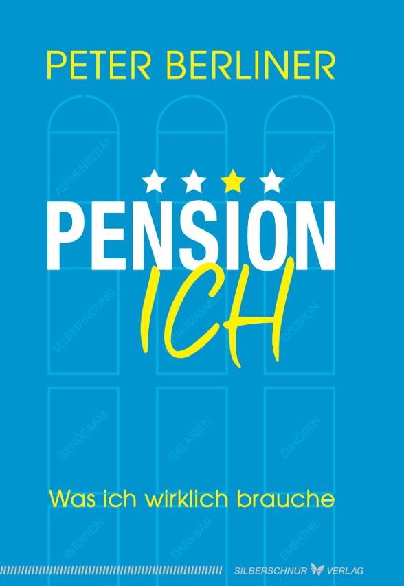 Buch Pension ich von Peter Berliner Was ich wirklich brauche.
